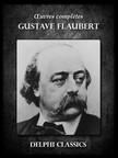 Gustave Flaubert - Oeuvres completes de Gustave Flaubert [eKönyv: epub,  mobi]