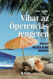 Kiss Tamás - Vihar az óperenciás tengeren - avagy mesés elme rengés [eKönyv: epub, mobi]