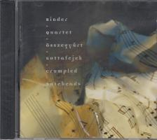- �SSZEGY�RT KOTTAFEJEK (CRUMPLED NOTEHEADS) CD - BINDER QUARTET