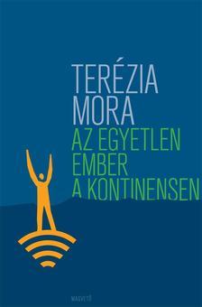 Terézia Mora - Az egyetlen ember a kontinensen