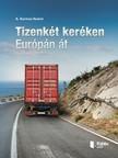 No�mi K. Kormos - Tizenk�t ker�ken Eur�p�n �t [eK�nyv: pdf,  epub,  mobi]