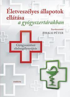 Felkai Péter - Életveszélyes állapotok ellátása a gyógyszertárakban