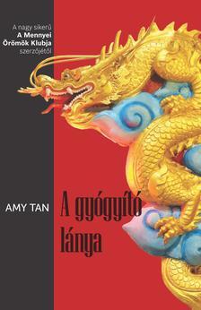 Amy Tan - A gyógyító lánya