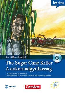 - The Sugar Cane Kill - A cukorn�dgyilkoss�g