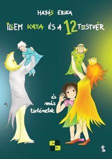Haj�s Erika - Illem Kata �s a 12 testv�r - mes�k