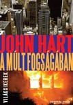 John Hart - A múlt fogságában [eKönyv: epub,  mobi]