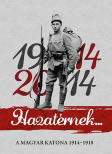 Szerkeszt�: dr. Lovas D�niel - Hazat�rnek 1914-2014
