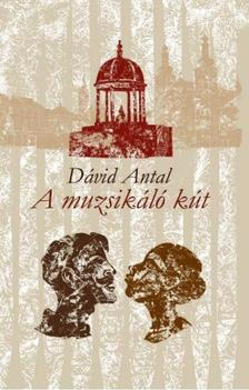 DÁVID ANTAL - Muzsikáló kút