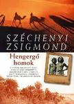 SZÉCHENYI ZSIGMOND - Hengergő homok - Sivatagi vadásznapló 1935