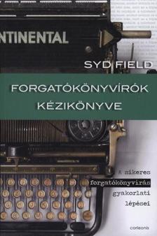 Syd Field - FORGAT�K�NYV�R�K K�ZIK�NYVE A SIKERES FORGAT�K�NYV�R�S GYAKORLATI L�P�SEI