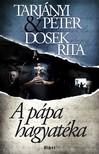 Tarjányi Péter Dosek Rita - - A pápa hagyatéka [eKönyv: epub, mobi]