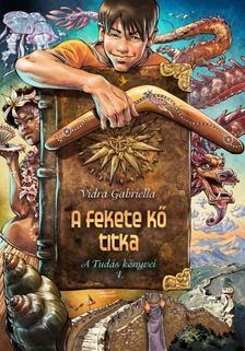 Vidra Gabriella - A FEKETE K� TITKA - A TUD�S K�NYVEI 1.