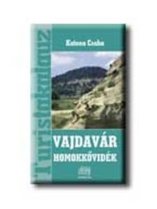 Katona Csaba - VAJDAV�R - HOMOKK�VID�K - TURISTAKALAUZ -