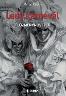 Katalin Marosi - Lady karnev�l [eK�nyv: epub, mobi]