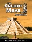 House My Ebook Publishing - The Ancient Maya [eKönyv: epub,  mobi]