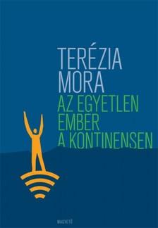 Terézia Mora - Az egyetlen ember a kontinensen [eKönyv: pdf, epub, mobi]