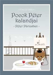 GÖNCZI ERIKA - Pocok Péter kalandjai - Péter Párizsban [eKönyv: pdf, epub, mobi]