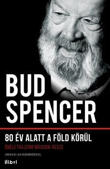 SPENCER, BUD - 80 �v alatt a F�ld k�r�l