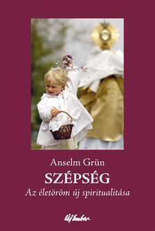 Gr�n, Anselm - Sz�ps�gAz �let�r�m �j spiritualit�sa
