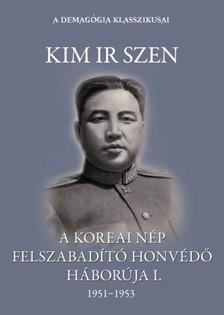 Szen, Kim Ir - A koreai nép felszabadító honvédő háborúja I. kötet [eKönyv: epub, mobi]