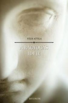 V�gh Attila - A ragyog�s ideje