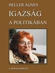 HELLER ÁGNES - Igazság a politikában [eKönyv: pdf, epub, mobi]
