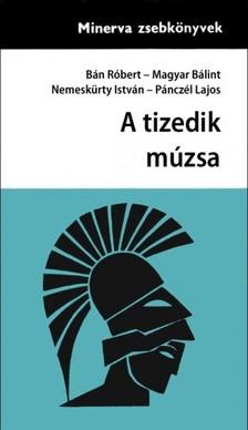 Bán -Magyar - Nemeskürty-Pánczél - A tizedik múzsa [eKönyv: epub, mobi]