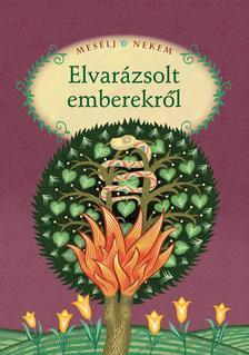Összeáll. és szerk.: Luzsi Margó - MESÉLJ NEKEM ELVARÁZSOLT EMBEREKRŐL - 14.