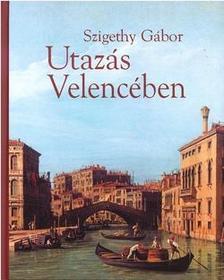 Szigethy Gábor - Utazás Velencében