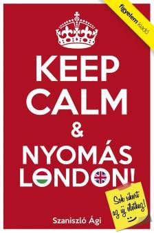 Szaniszl� �gi - Keep Calm & Nyom�s London