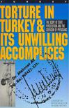 - Torture in Turkey & Its Unwilling Accomplices [antikv�r]