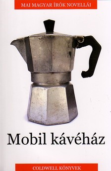 - Mobil kávéház - Antológia