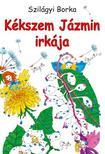 Szil�gyi Borka - K�kszem J�zmin irk�ja