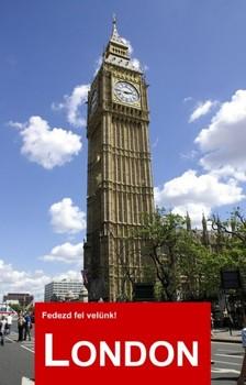 Vétek György Szerdahelyi Krisztina  - - London - Fedezd fel velünk! [eKönyv: epub, mobi]