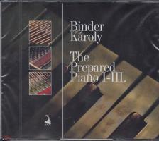 - THE PREPARED PIANO I-III. 2CD - BINDER K�ROLY