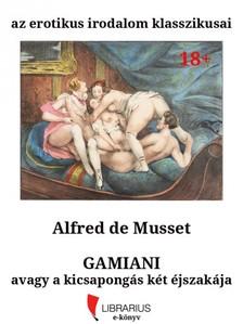 ALFRED DE MUSSET - Gamiani avagy a kicsapong�s k�t �jszak�ja [eK�nyv: epub, mobi]