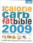 KELLOW, JULIETTE  - The Calorie Carb and Fat Bible 2009 [antikvár]