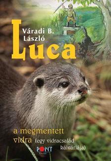 V�radi B. L�szl� - Luca, a mentett vidra