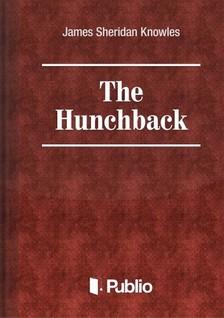 Sheridan Knowles James - The Hunchback [eKönyv: pdf, epub, mobi]
