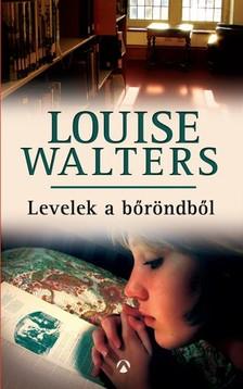 Louise Walters - Levelek a b�r�ndb�l [eK�nyv: epub, mobi]