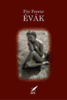 Fáy Ferenc - Évák. Szerelmi dalciklus 1946-1948