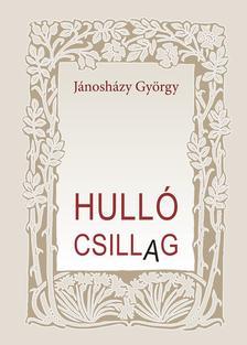 J�nosh�zy Gy�rgy - Hull� csillag