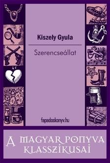 Kiszely Gyula - Szerencse�llat [eK�nyv: epub, mobi]