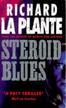 LA PLANTE, RICHARD - Steroid Blues [antikv�r]