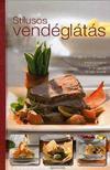 - Stílusos vendéglátás - Több mint 120 recept - menüjavaslat - tálalási és terítési ötletek