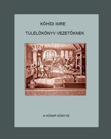 Imre Kőhídi - Túlélőkönyv vezetőknek [eKönyv: pdf, epub, mobi]