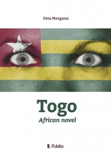 FATA MORGANA - Togo - African novel [eK�nyv: epub, mobi]