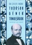 Czeizel Endre Dr. - TUD�SOK, G�NEK, TANULS�GOK - A MAGYAR TERM�SZETTUD�S G�NIUSZ