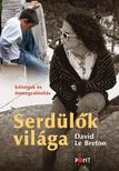 Le Breton, David - Serd�l�k vil�ga