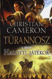 Christian Cameron - Halotti játékok - Türannosz 3.könyv